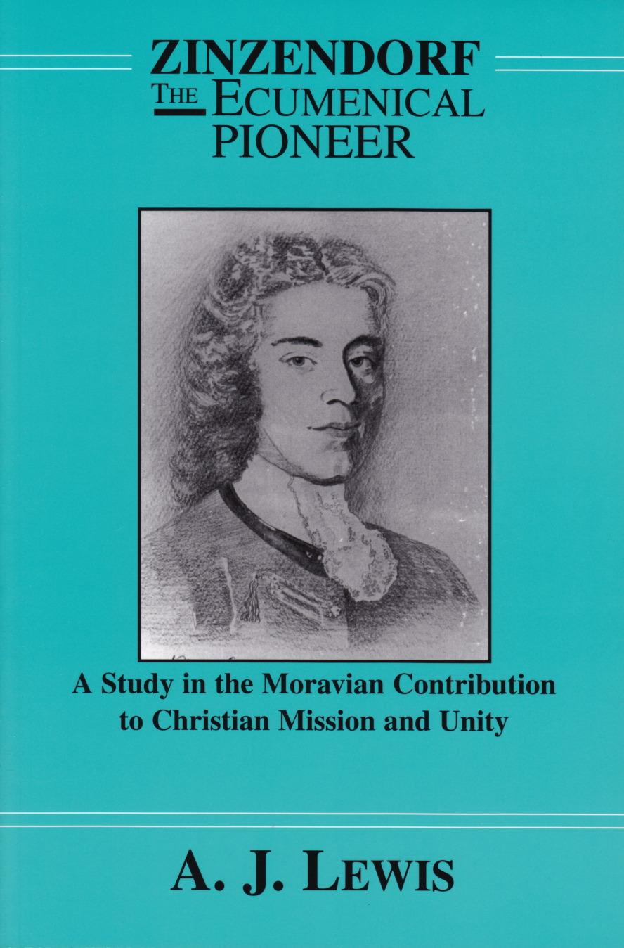 Zinzendorf, The Ecumenical Pioneer