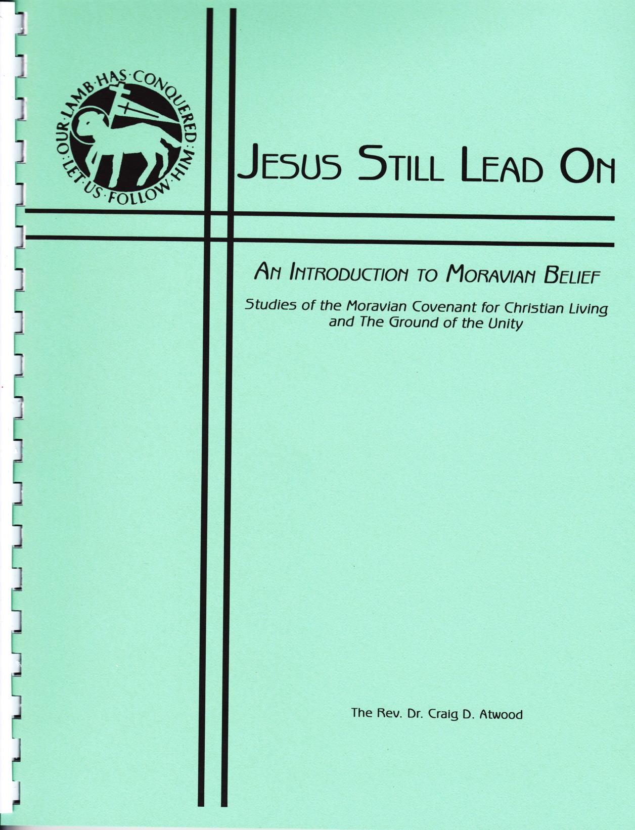 Jesus Still Lead On