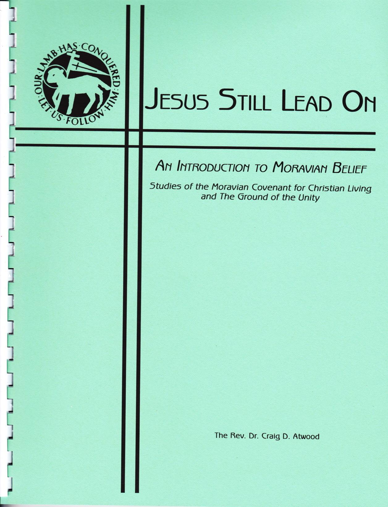 Jesus Still Lead On