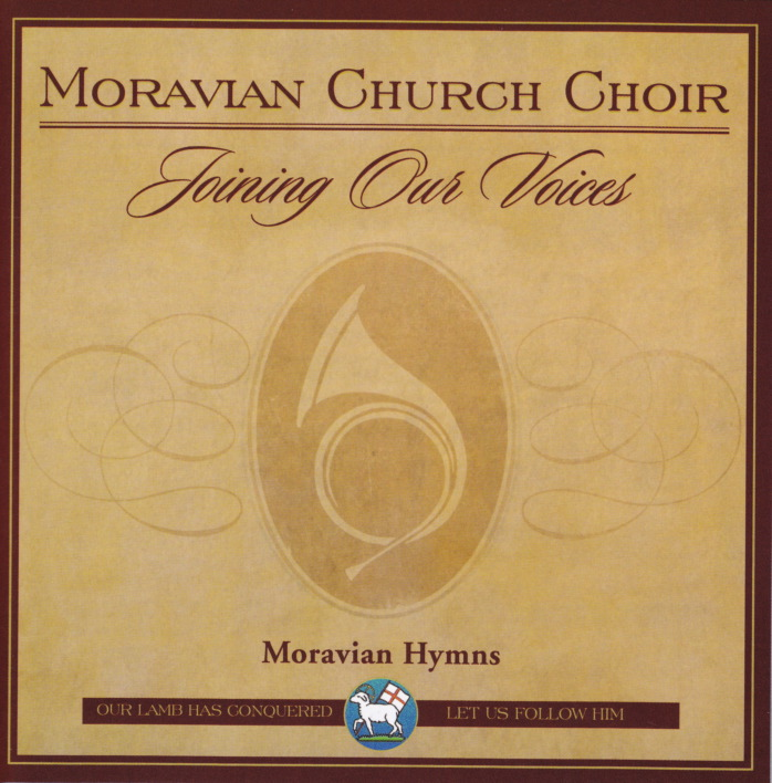 Joining Our Voices: Moravian Hymns by Moravian Church Choir