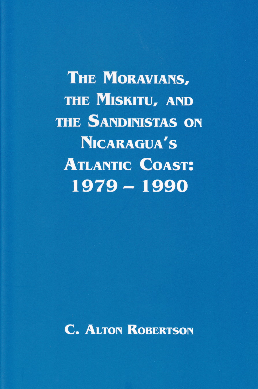 Moravians, Miskitu, and the Sandinistas on Nicaragua's Atlantic Coast