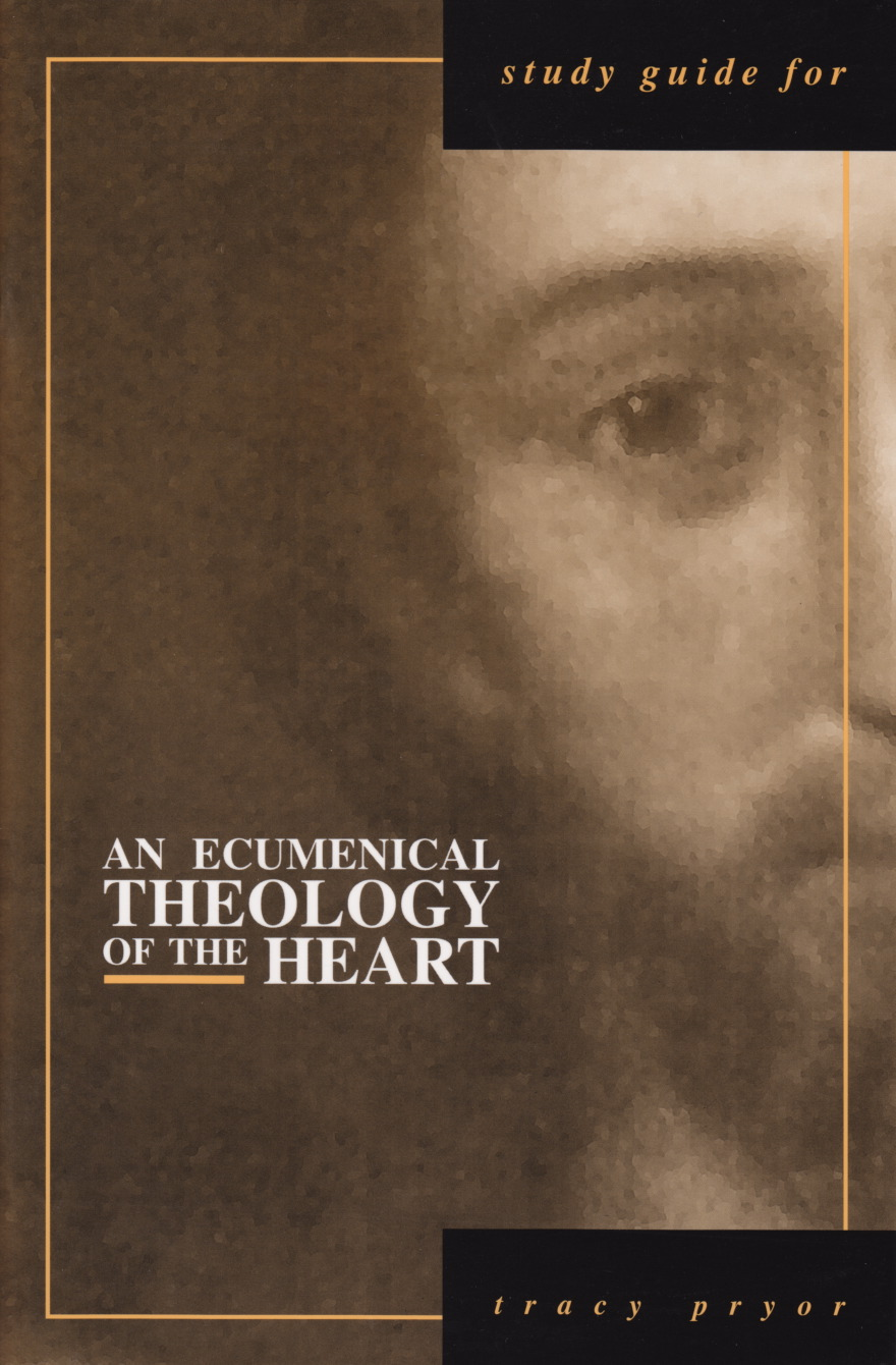 An Ecumenical Theology of the Heart Study Guide
