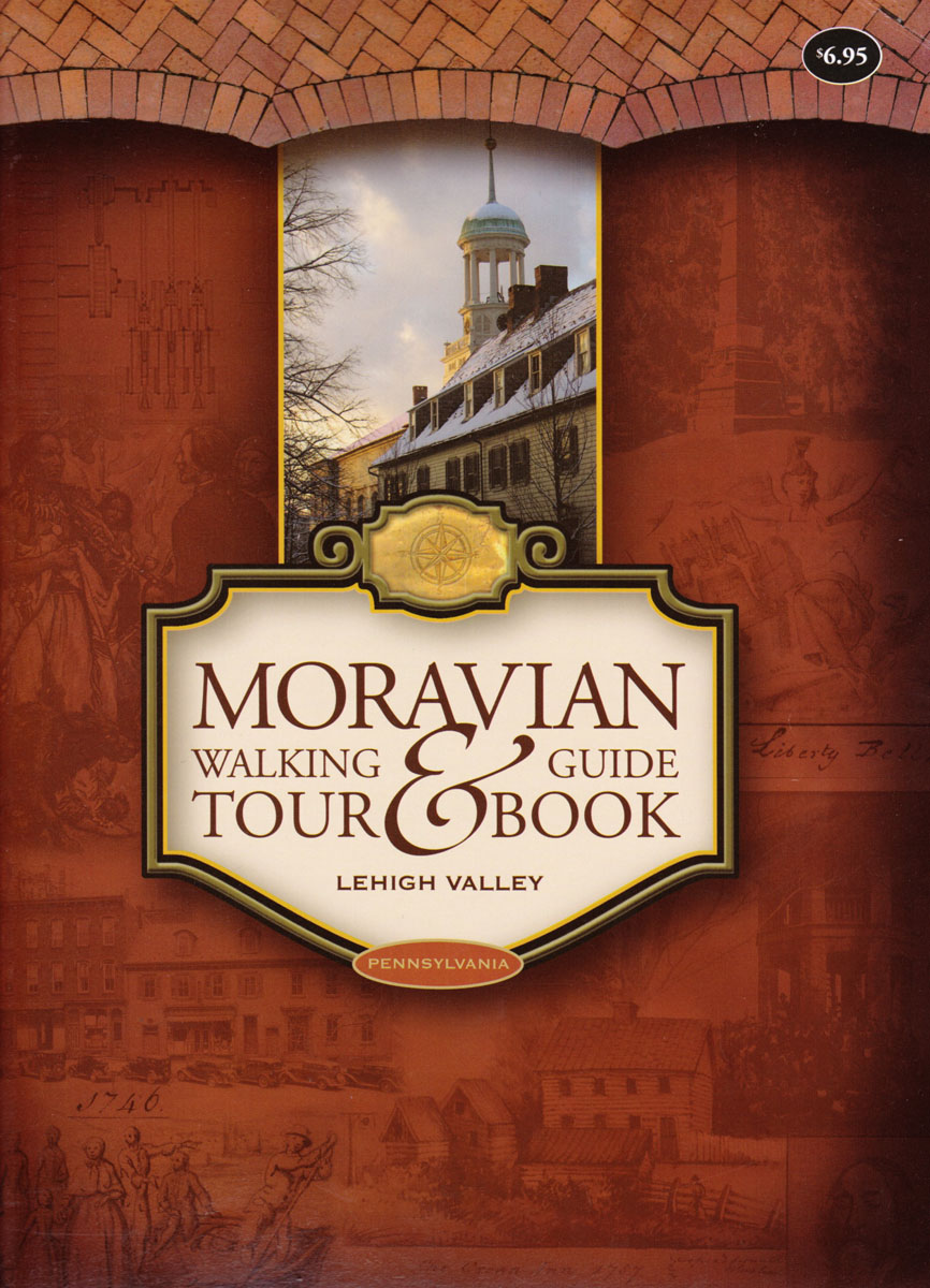 Moravian Walking Tour & Guide Book to the Lehigh Valley