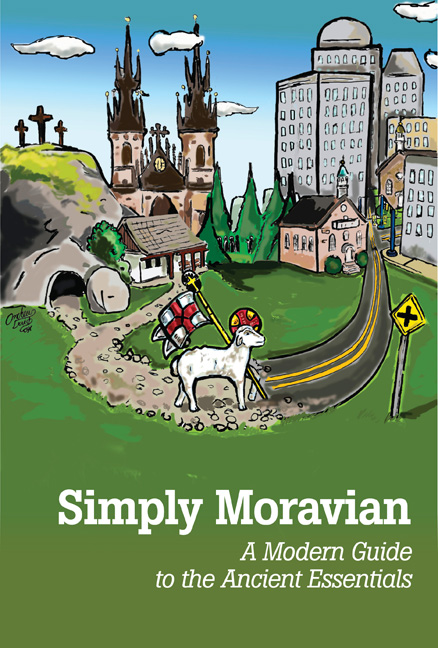 Simply Moravian: A Modern Guide to the Ancient Essentials