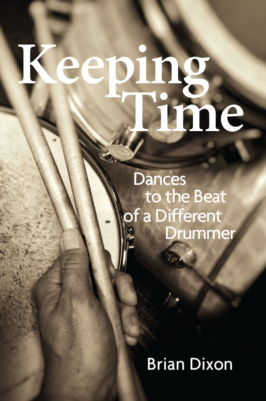 Keeping Time: Dances to the Beat of a Different Drummer by Brian Dixon